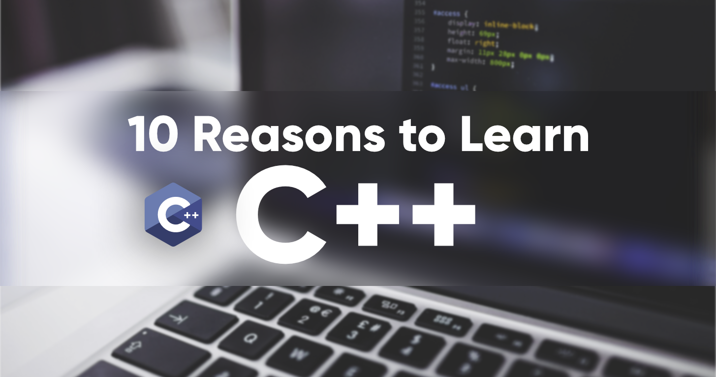 Top-10-Reasons-to-Learn-C++