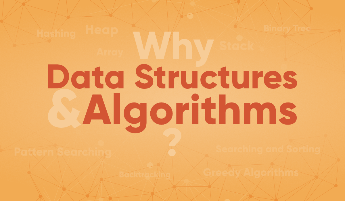 Why-Data-Structures-and-Algorithms-Are-Important-to-Learn