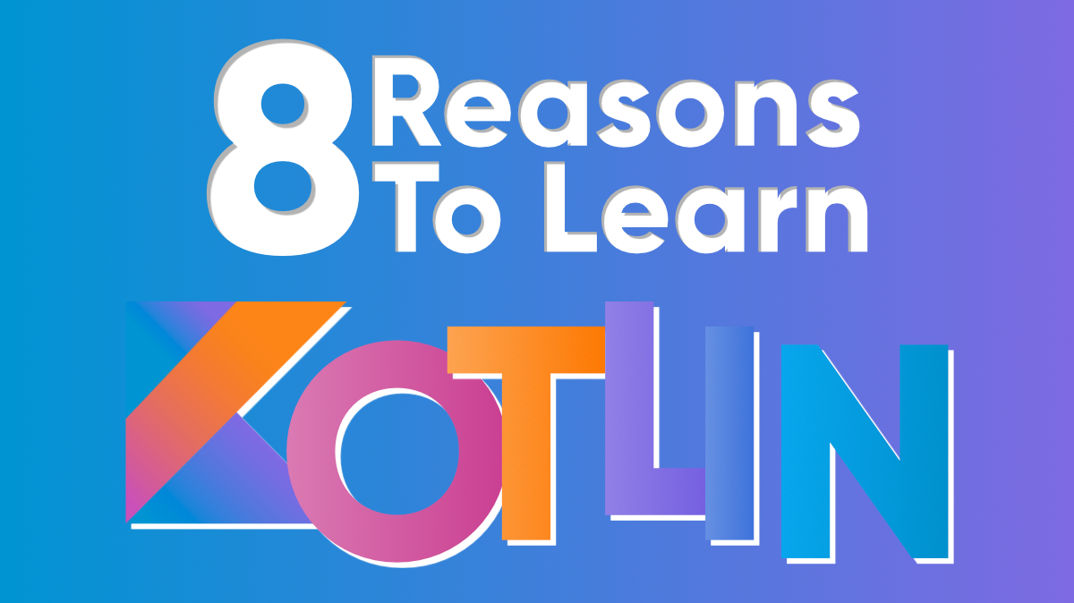 8-Reasons-Why-You-Should-Switch-To-Kotlin-From-Java
