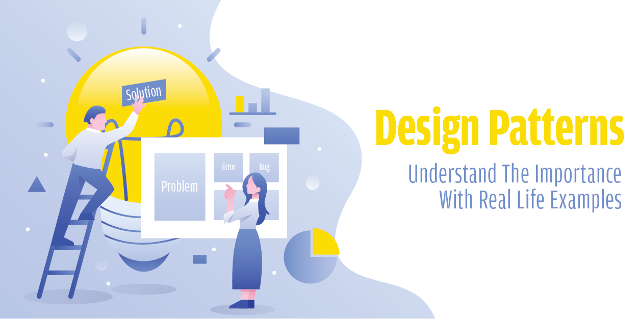 Design-Patterns-Understand-The-Importance-With-Real-Life-Examples