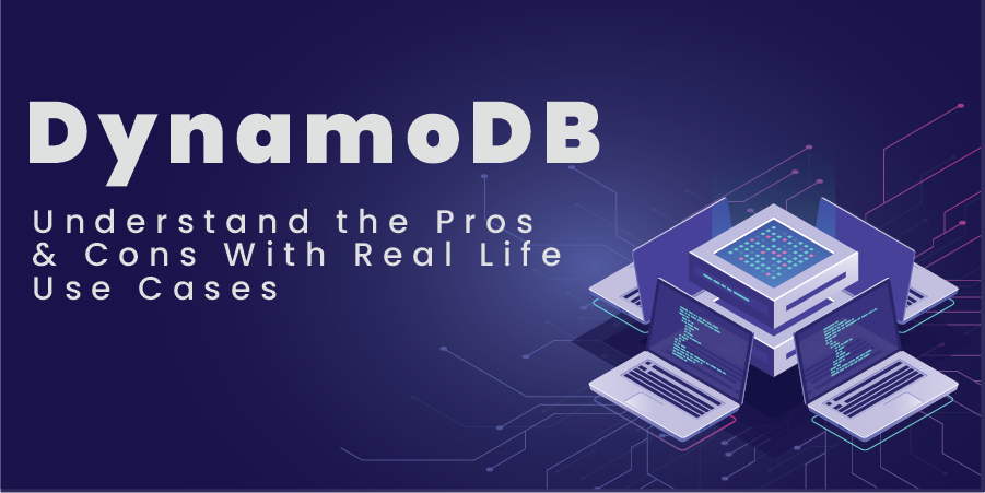 DynamoDB-Understand-The-Benefits-With-Real-Life-Use-Cases