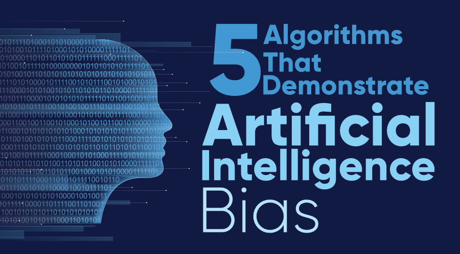 5-Algorithms-that-Demonstrate-Artificial-Intelligence-Bias