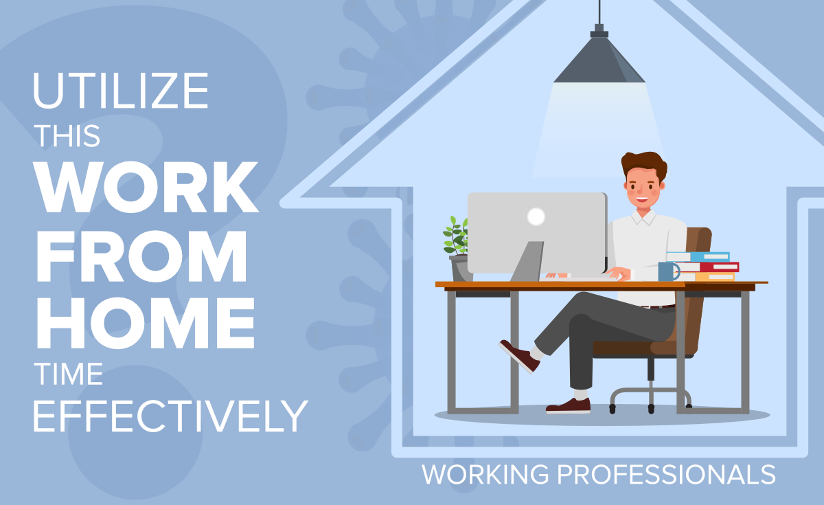 How-Working-Professionals-can-Utilize-this-WFH-Time-Effectively