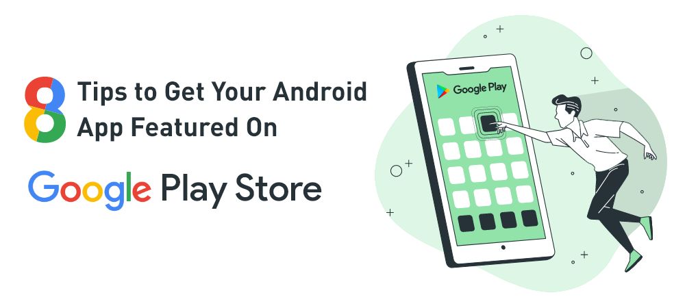 Top-8-Tips-to-Get-Your-Android-App-Featured-on-Google-Play-Store