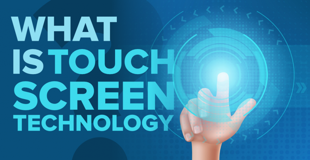 What-is-Touch-Screen-Technology-1