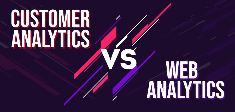 Customer-Analytics-vs-Web-Analytics