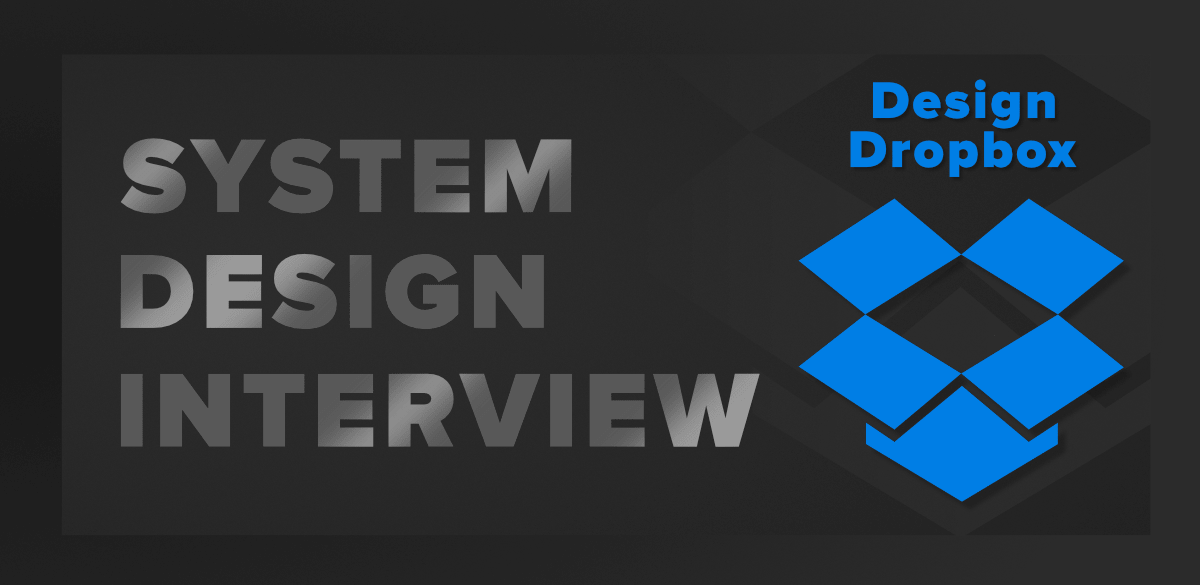 System Design Dropbox Interview Question