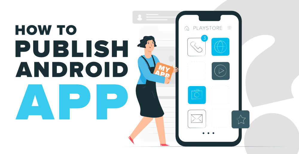 How-to-Publish-Your-Android-App-on-Google-Play-Store