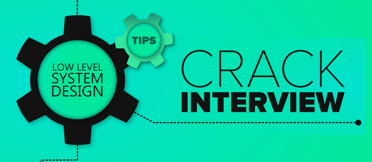 5-Tips-to-Crack-Low-Level-System-Design-Interviews