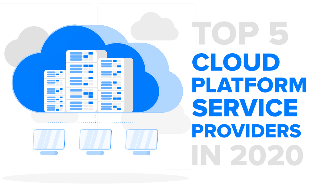 Top-5-Cloud-Platform-Service-Providers-in-2020