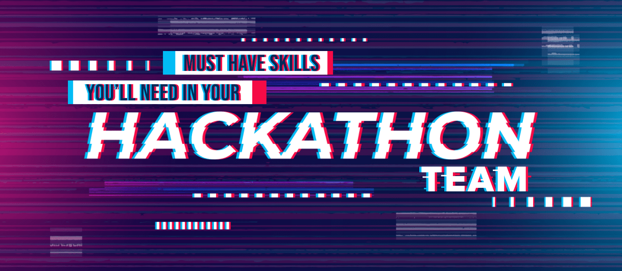 5-Must-Have-Skills-You'll-Need-In-Your-Hackathon-Team