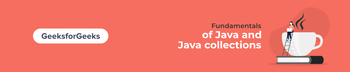 Java-Collections-Course-by-GeeksforGeeks