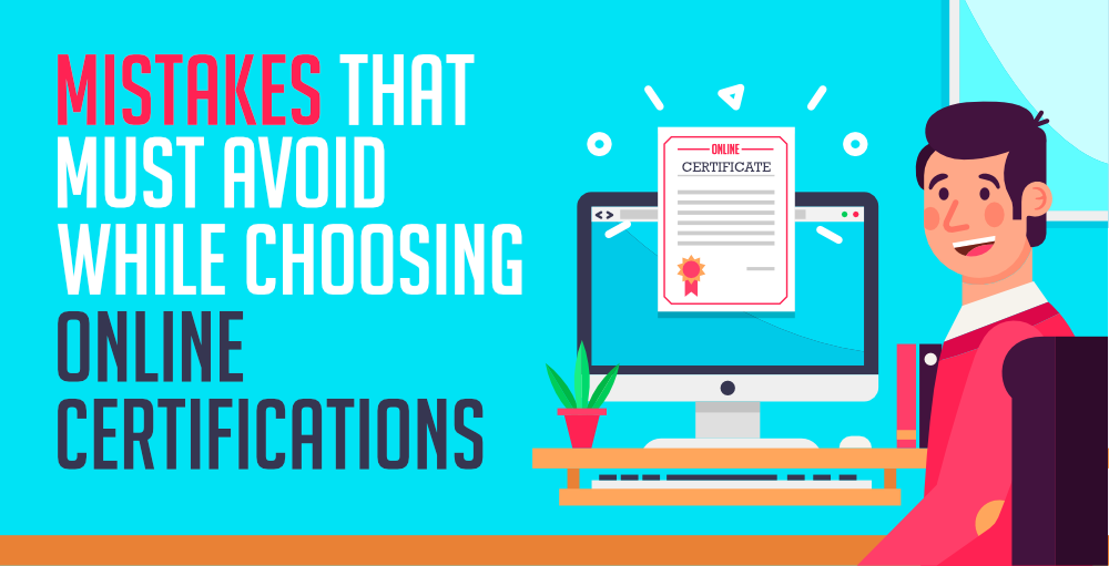 5-Mistakes-That-Must-Avoid-While-Choosing-Online-Certifications