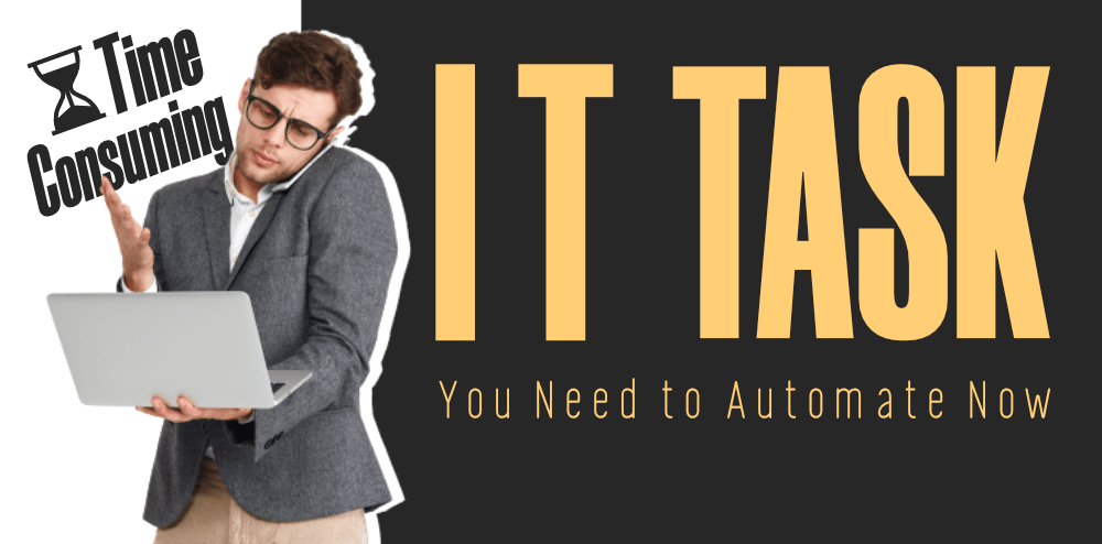 8-Time-Consuming-IT-Task-You-Need-to-Automate-Now