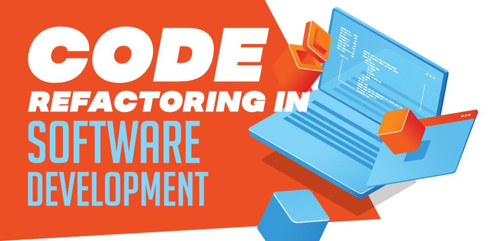 Code Refactoring in Software Development