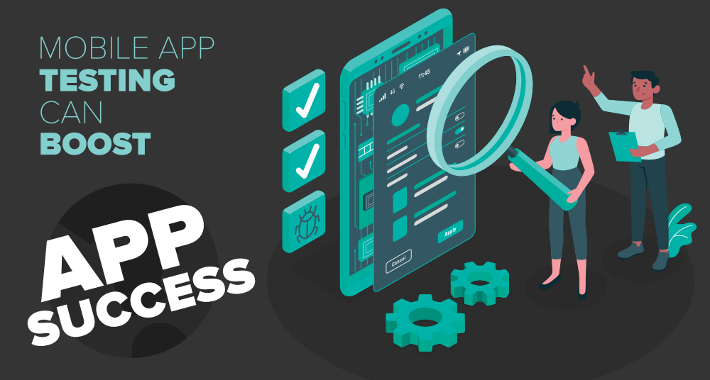 How-Mobile-App-Testing-Can-Boost-Chances-of-An-App's-Success