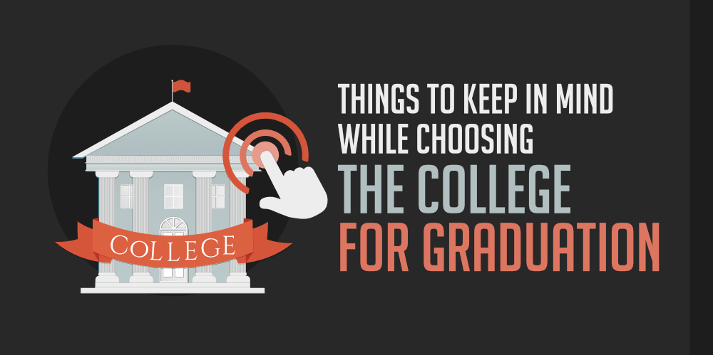 Things-to-Keep-in-Mind-While-Choosing-the-College-For-Graduation