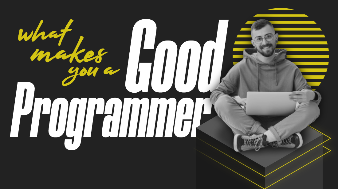 What-makes-you-a-Good-Programmer