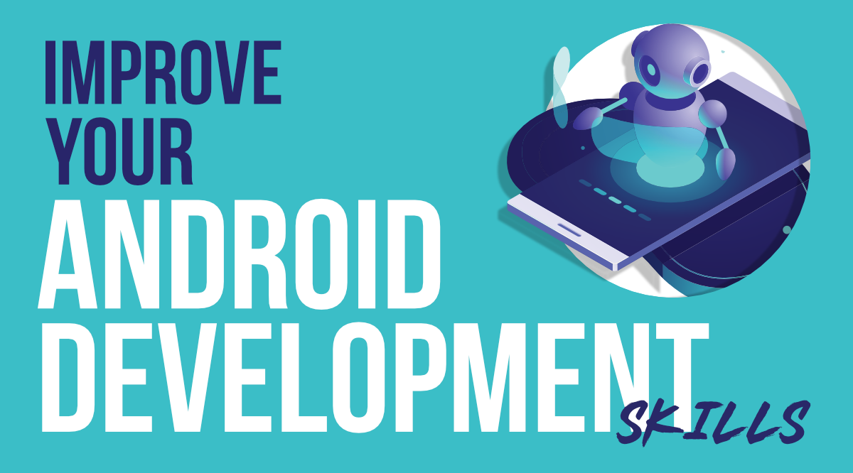 7-Tips-to-Improve-Your-Android-Development-Skills