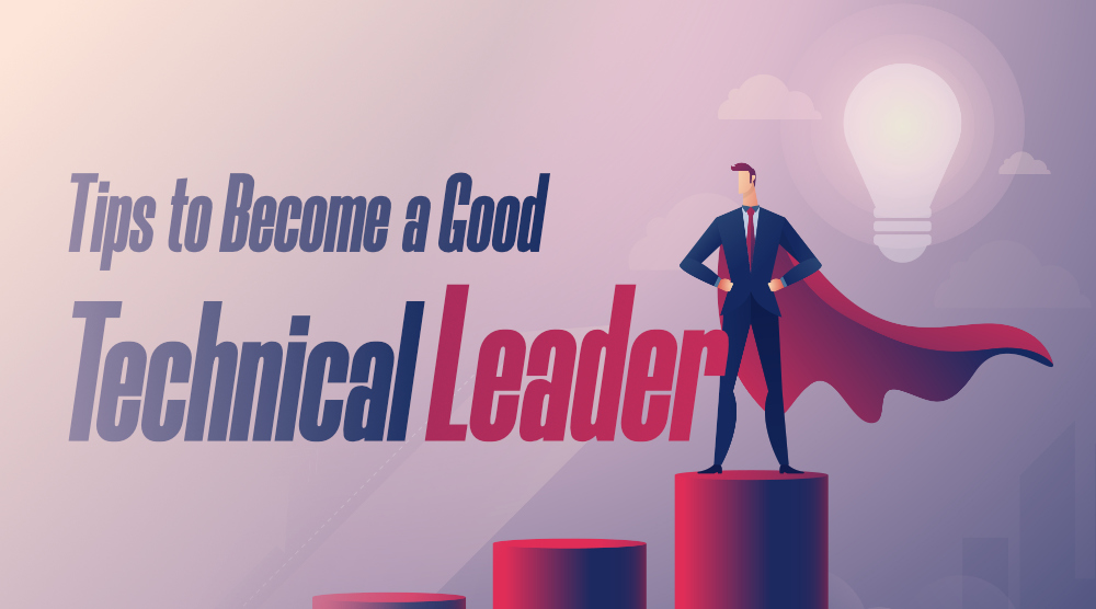 7-Essential-Tips-To-Become-A-Good-Technical-Leader