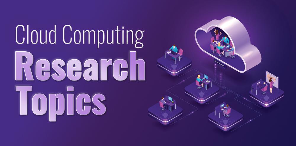 Top 10 Cloud Computing Research Topics in 2020 - GeeksforGeeks