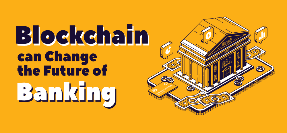 how-blockchain-can-change-the-future-of-banking