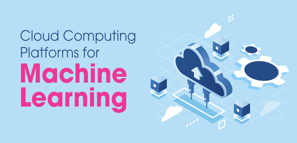 Top-Cloud-Computing-Platforms-for-Machine-Learning