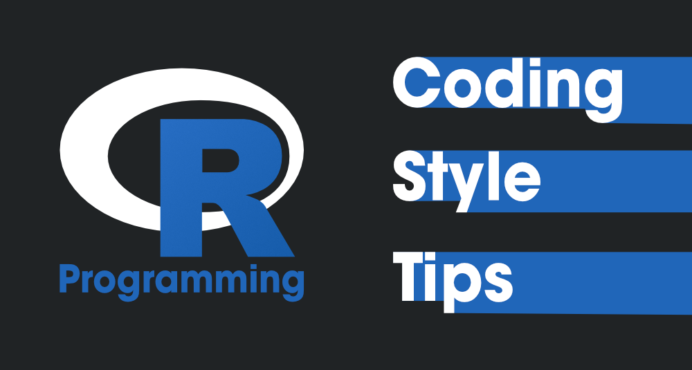 8-Coding-Style-Tips-for-R-Programming