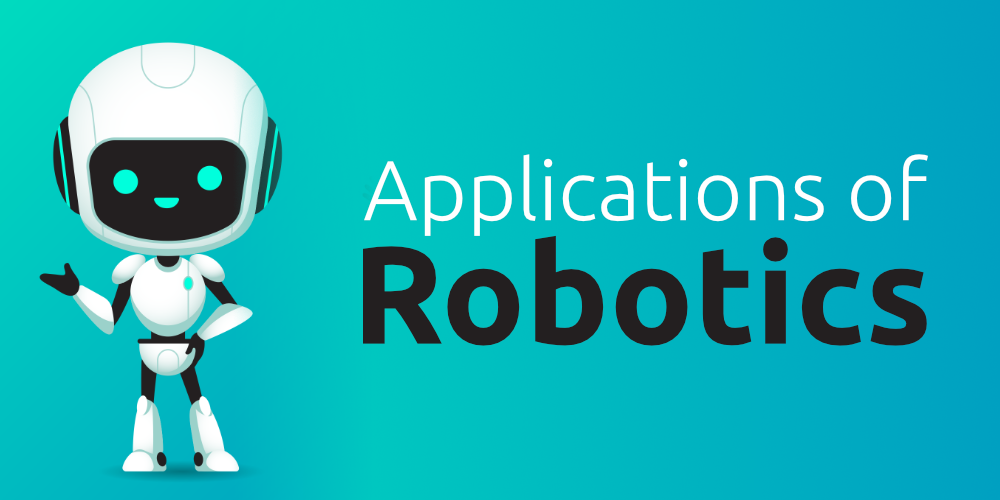 Top 10 Applications of Robotics in 2020