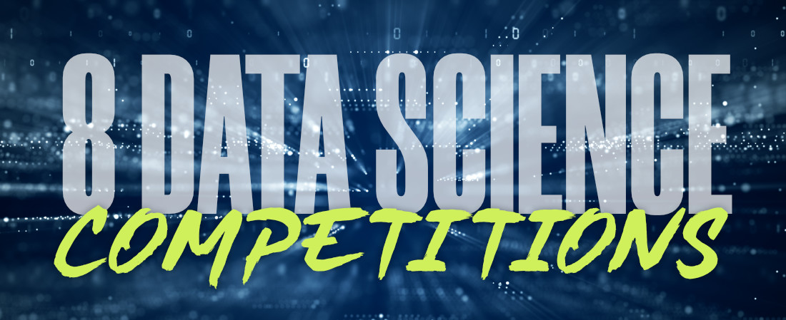 8 Most Popular Data Science Competitions