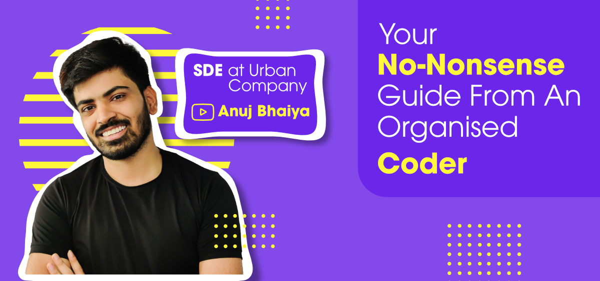 Your-No-Nonsense-Guide-From-An-Organized-Coder-Anuj-Kumar-Sharma