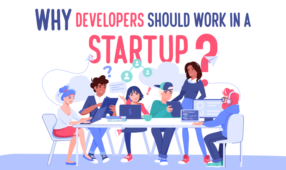 Why-New-Developers-Should-Work-in-a-Startup