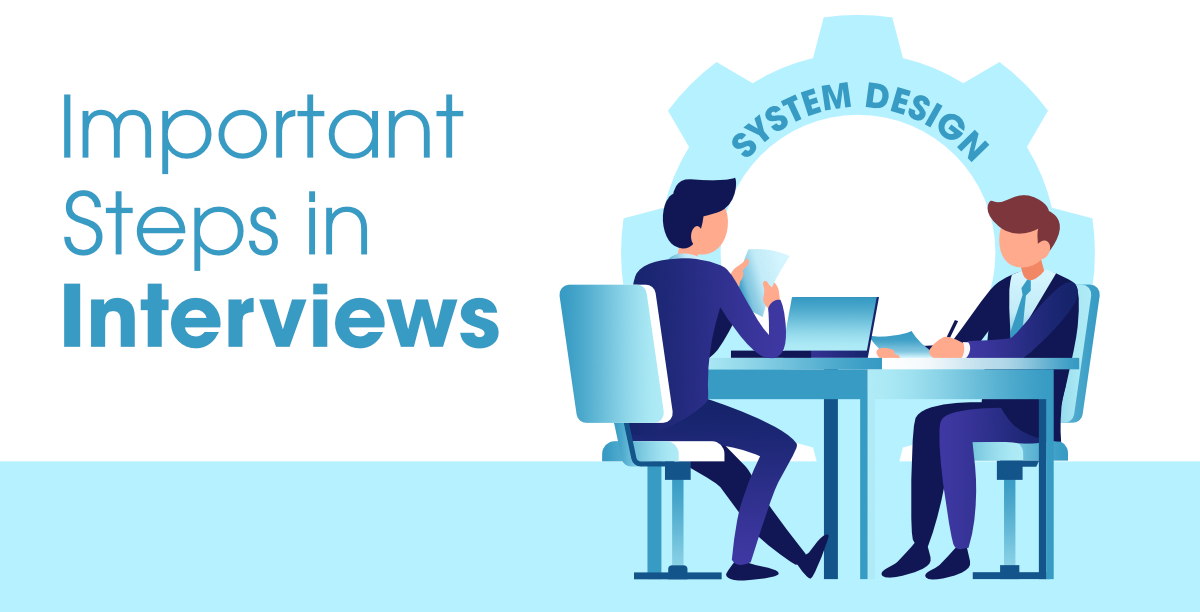 8-Most-Important-Steps-To-Follow-in-System-Design-Round-of-Interviews