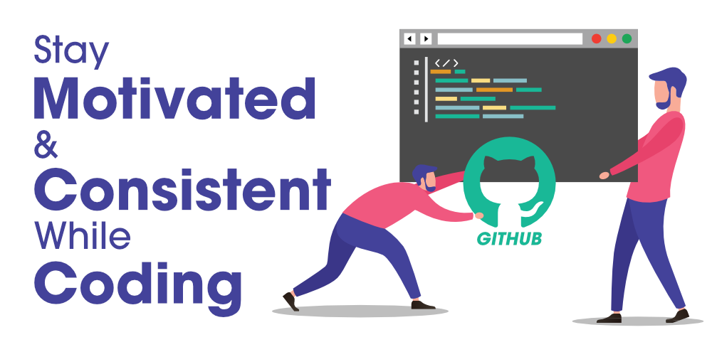 Take-Advantages-of-Git-and-GitHub-to-Stay-Motivated-Consistent-While-Coding