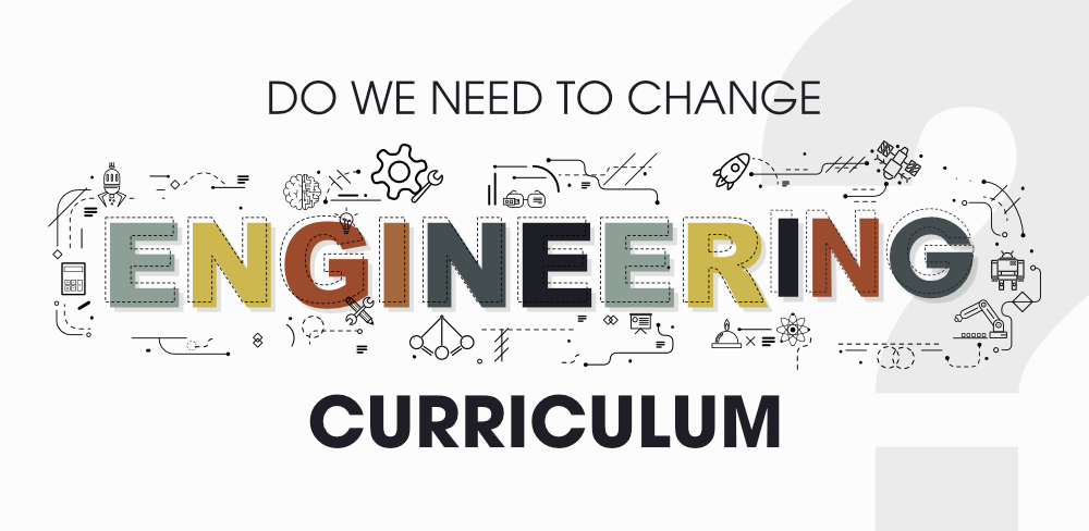 Do We Really Need to Change Our Engineering Curriculum?