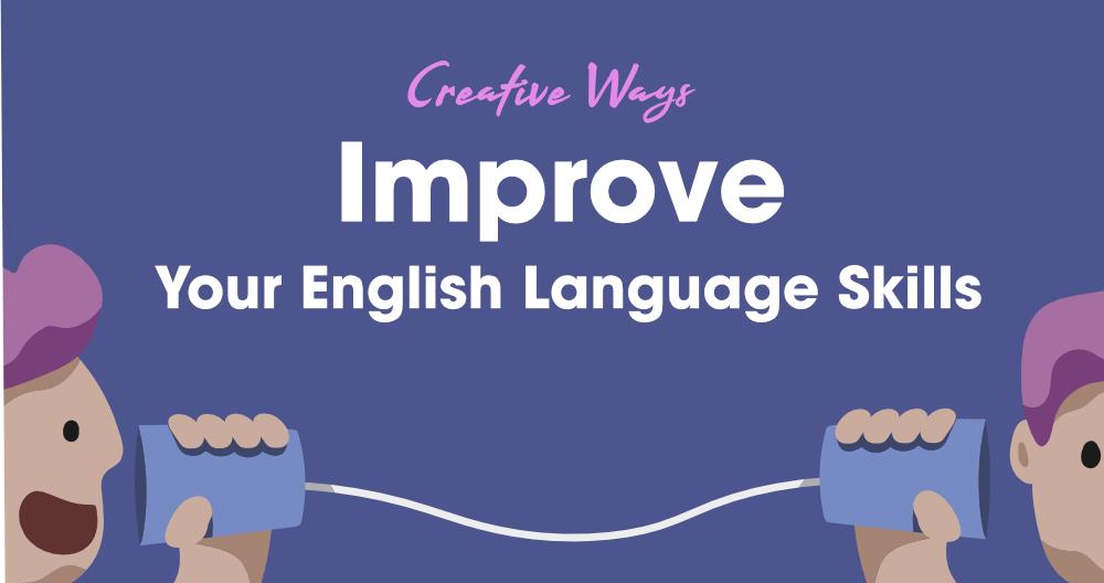 5-Creative-Ways-to-Improve-Your-English-Language-Skills