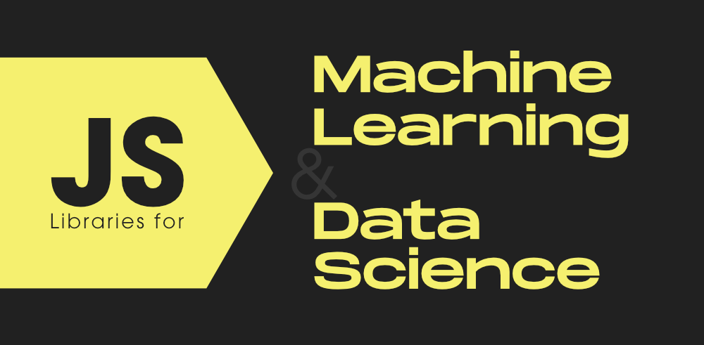 Top-10-Javascript-Libraries-for-Machine-Learning-and-Data-Science