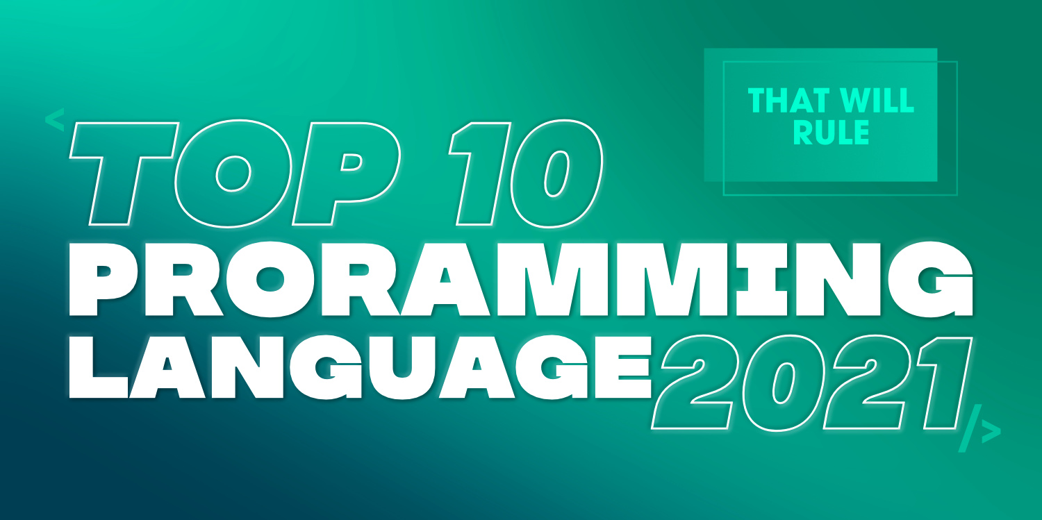 Top-10-Programming-Languages-That-Will-Rule-in-2021