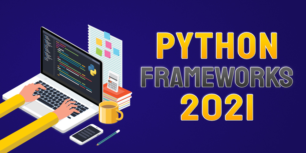 Top-10-Python-Frameworks-That-You-Should-Try-in-2021