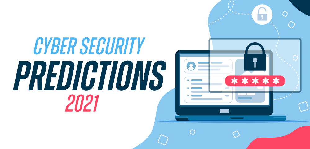Top-7-Cybersecurity-Predictions-for-2021