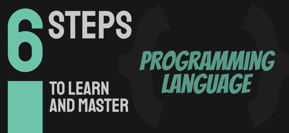 6-Steps-to-Learn-and-Master-a-Programming-Language