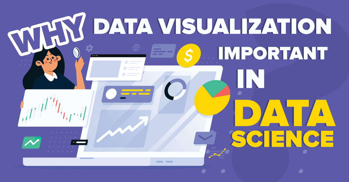 Why-is-Data-Visualization-so-Important-in-Data-Science