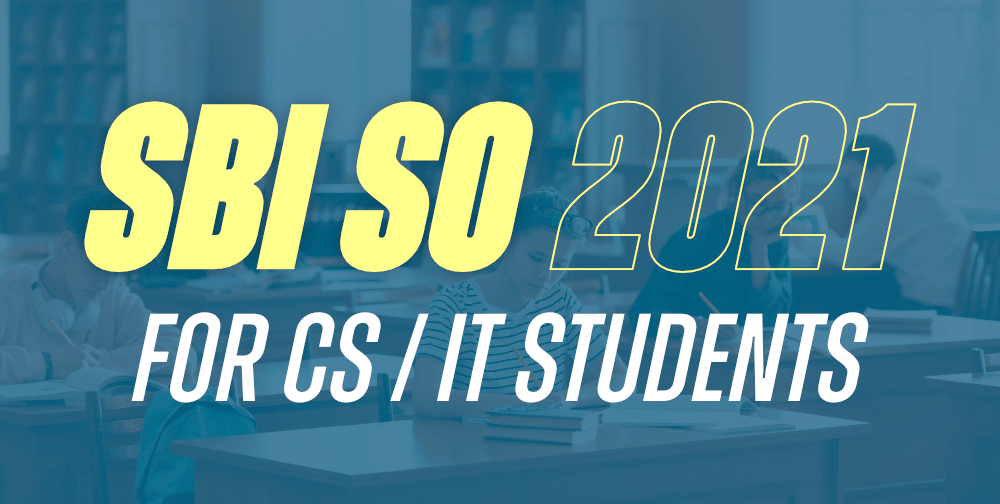 SBI-SO-Exam-2021-Best-Opportunity-for-CS-IT-Students