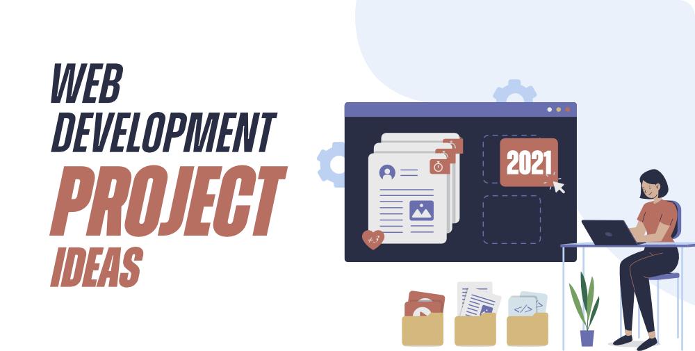 10-Best-Web-Development-Project-Ideas-For-Beginners-in-2021
