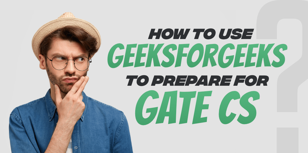 How-to-Use-GeeksforGeeks-to-Prepare-for-GATE-CS