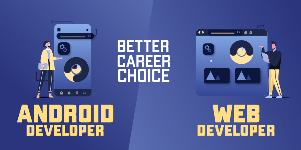 Web-Developer-OR-Android-Developer-Which-One-is-Better-Career-Choice