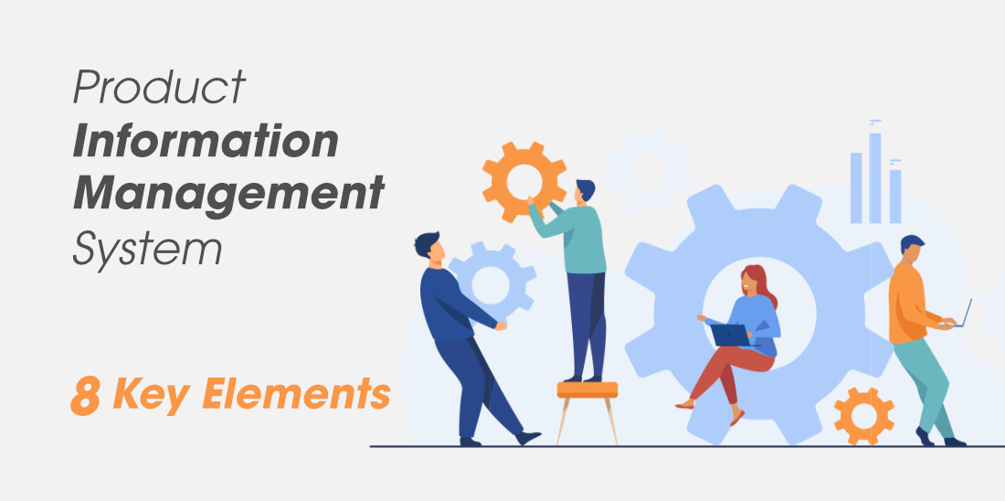 8-Key-Elements-of-a-Product-Information-Management-System