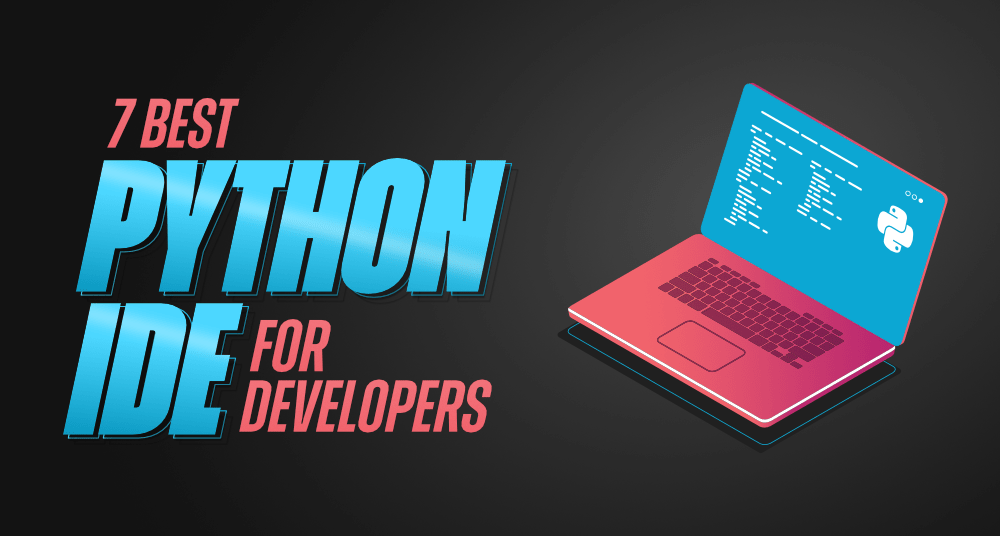 7-Best-Python-IDE-For-Developers-in-2021
