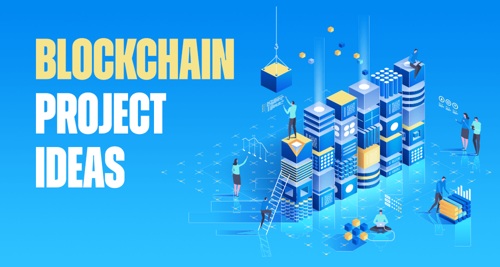 Top-7-Interesting-Blockchain-Project-Ideas-for-Beginners