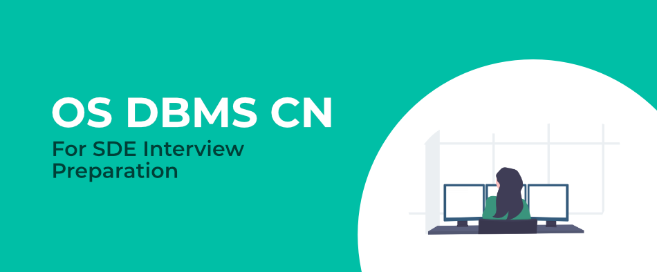 Learn-OS-DBMS-CN-for-SDE-Interview-Preparation-One-Course-for-All-Subjects
